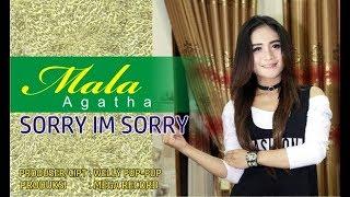 Sorry I'm Sorry - Mala Agatha