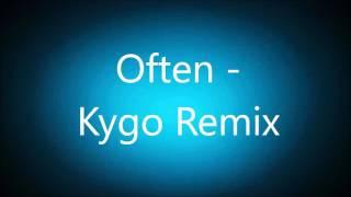 Often - Kygo Remix (1.25x)