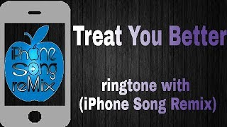 Shawn Mendes_-Treat You Better_-ringtone with_-(iPhone song remix)