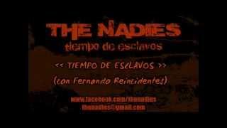 THE NADIES - Tiempo de Esclavos (con Fernando Reincidentes)