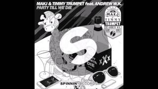 MAKJ & TIMMY TRUMPET & ANDREW W.K - PARTY TILL WE DIE (PREVIEW) OUT 26 SEPTEMBER