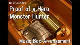 Proof of a Hero/Monster Hunter [Music Box]