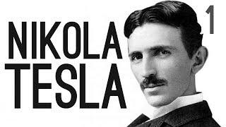 The True Story of Nikola Tesla [Pt.1]
