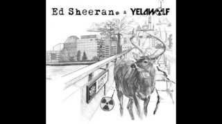 Yelawolf & Ed Sheeran - Faces