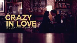 Sherlock & Irene || Crazy in Love