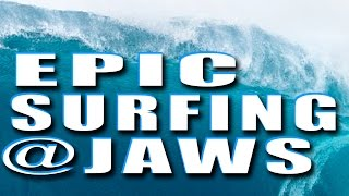 Epic surfing: A perfect day at Jaws, Peahi, Hawaii
