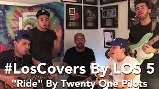 Twenty One Pilots: Ride - LOS 5 (cover)
