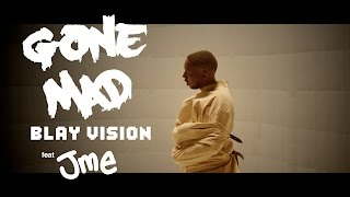 GONE MAD - Blay Vision ft Jme