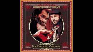 Don Carlos Feat  Christos DC   Righteous Chant Prod 2015
