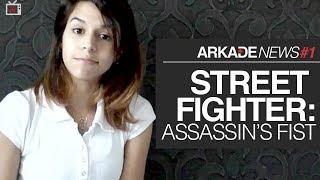 Arkade News #1 | Street Fighter: Assassin's Fist