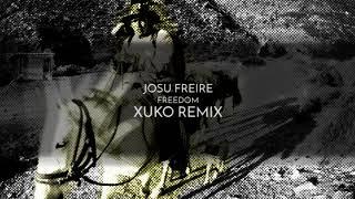 Josu Freire - Freedom (Xuko Remix)