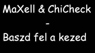 MaXell & ChiCheck Baszd fel a kezed