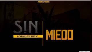 Sin Miedo [M-Carranza Feat ShoryMc](Zero Coma Prod.)