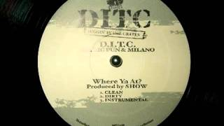 D.I.T.C. feat BIG PUN and Milano