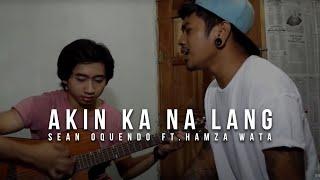 Itchyworms - Akin Ka Na Lang Cover by Sean Oquendo ft. Hamza Wata