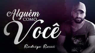 Alguém Como Você - Rodrigo Rossi (Vídeo Lyric)