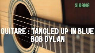Bob Dylan - Tangled Up In Blue | Jouer de la guitare