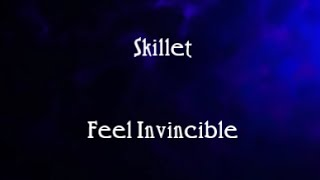 Skillet - Feel Invincible | Lyrics |