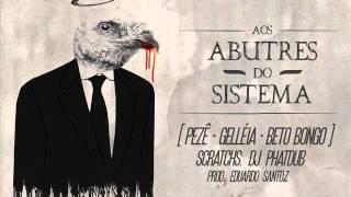 Beto Bongo - Aos Abutres do Sistema [Part. Peze,Gelleia e Dj PhatDub] | SINGLE 2013
