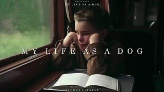 """My Life as a Dog"" Soundtrack - Main Theme"
