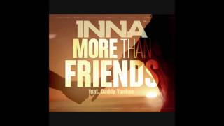 Inna feat. Daddy Yankee - More Than Friends (HQ)