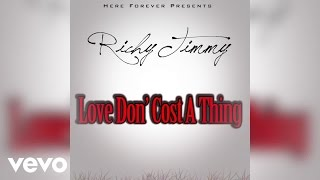 Richy Timmy - Love Don't Cost A Thing (Audio)