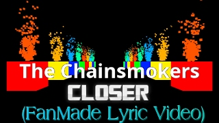 The Chainsmokers - Closer ft. Halsey (FanMade / Animated Lyric Video)