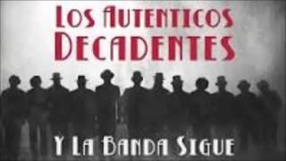 Los Autenticos Decadentes - Y la banda sigue (AUDIO)