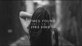 Jaymes Young - Stoned On You (Lyric Video)
