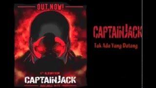 Nightcore - Tak Ada Yang Datang ( Captain Jack )