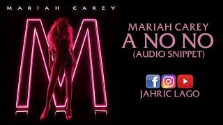 Mariah Carey - A No No (Audio Snippet)