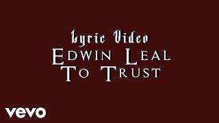 Edwin Leal - To Trust (Lyric Video)
