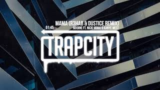 6ix9ine ft. Nicki Minaj & Kanye West - MAMA (R3HAB & Dustice Remix)
