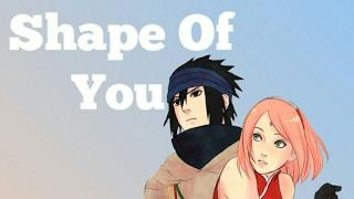 Sasusaku 「AMV」Shape of You♥