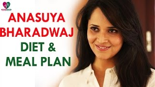 Anasuya Bharadwaj Diet And Meal Plan | Womens Health | - Health Sutra