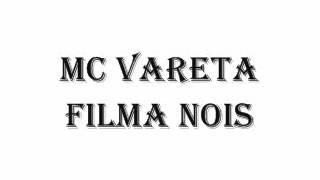 MC VARETA FILMA NOIS