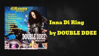 Inna Di Ring ft Risque Bizniz - DOUBLE DDEE