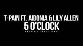 T-Pain Ft Aidonia & Lily Allen - 5 O'Clock (Kalibandulu & Champion Squad Remix)