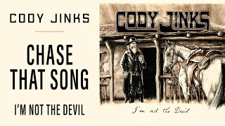 """CODY JINKS """"Chase That Song"""""""