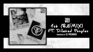 Torii Wolf - 1st (Remix) ft. Dilated Peoples (Prod. DJ Premier)
