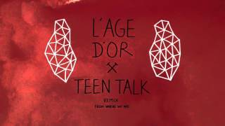 L'Age d'Or - From where we are (Teen Talk remix)