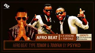[A VENDRE / FOR SALE]  TENOR & TOOFAN Type Beat  | Afro Beat Instrumental By PSYKO