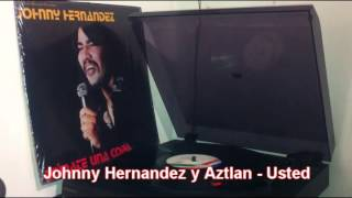 Johnny Hernandez y Aztlan - Usted