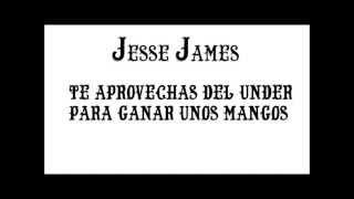 Jesse James - L.d.l.M. (Ladron de La Movida)