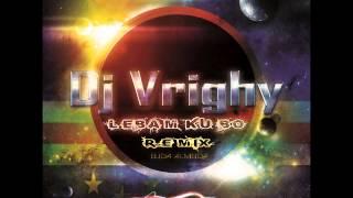 Lebam ku bo remix - by Dj Vrighy