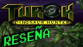 Reseña de Turok Dinosaur Hunter (Nintendo 64)