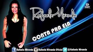 Rafaela Miranda - Conta Pra Ela | Produção Elimar Ramile