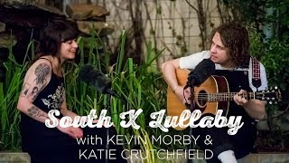 South X Lullaby: Kevin Morby & Katie Crutchfield
