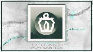 Owls in the Attic  08 Edge of Disaster [Lyrics]