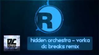 Hidden Orchestra - Vorka (DC Breaks Remix)